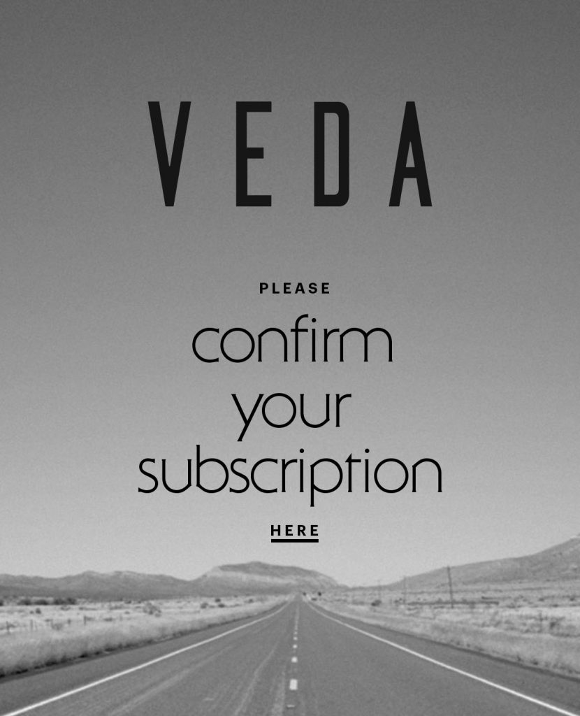 Subscriber Emails - Sign Up Confirmation Email - Veda
